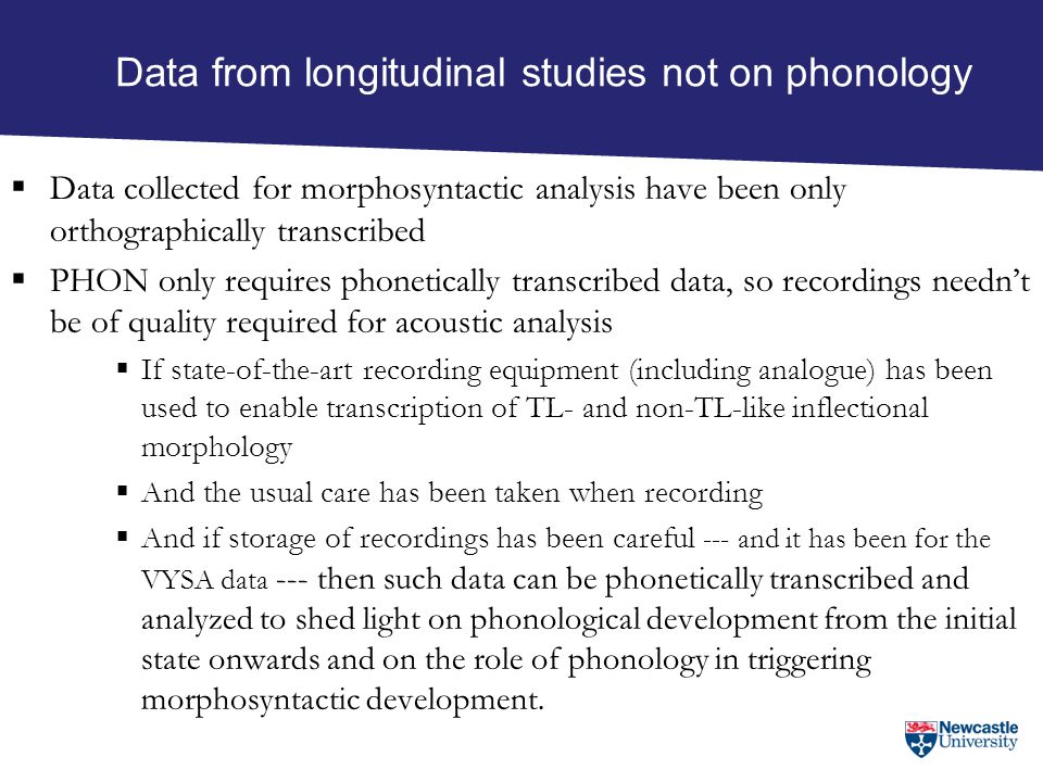 Data from longitudinal studies not on phonology