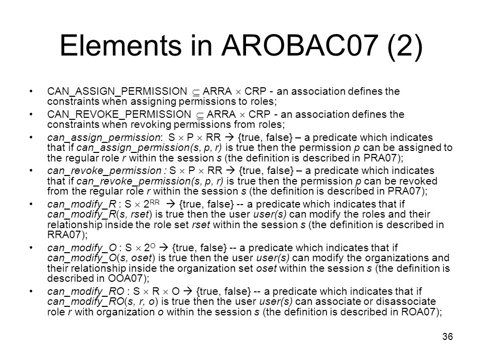 Elements in AROBAC07 (2) CAN_ASSIGN_PERMISSION  ARRA  CRP - an association defines the constraints when assigning permissions to roles;