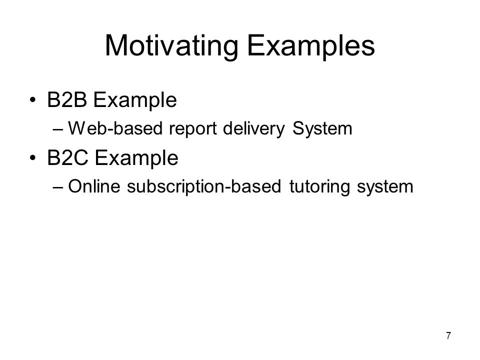Motivating Examples B2B Example B2C Example