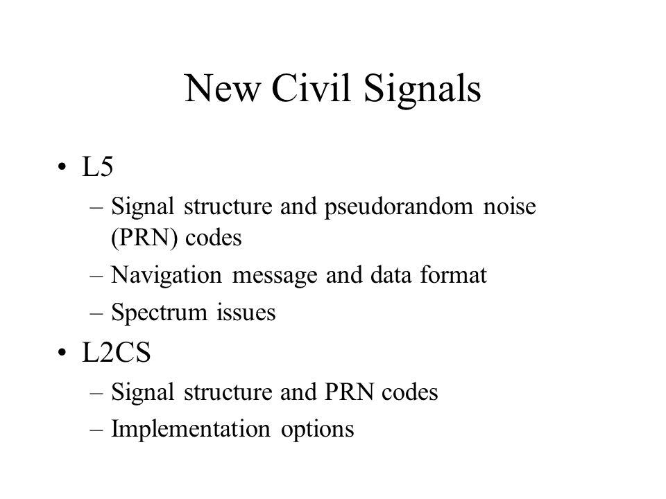 New Civil Signals L5. Signal structure and pseudorandom noise (PRN) codes. Navigation message and data format.