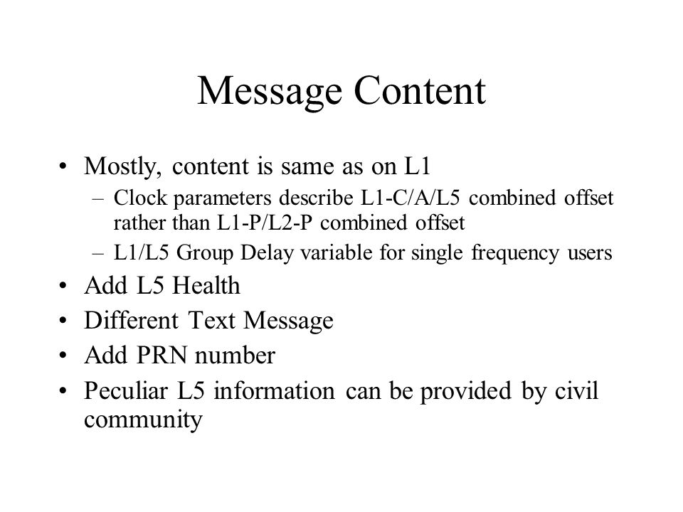 Message Content Mostly, content is same as on L1 Add L5 Health