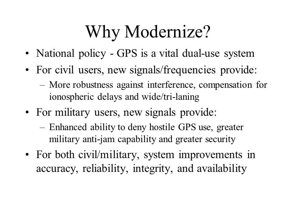 Why Modernize National policy - GPS is a vital dual-use system