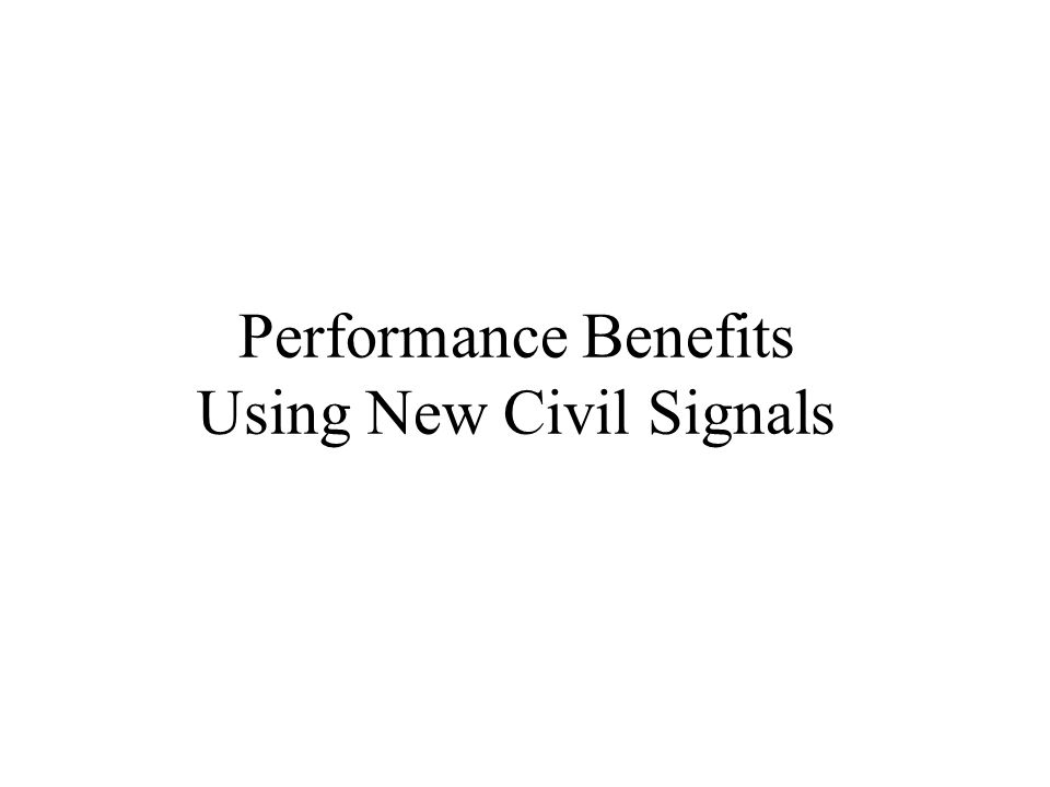 Performance Benefits Using New Civil Signals