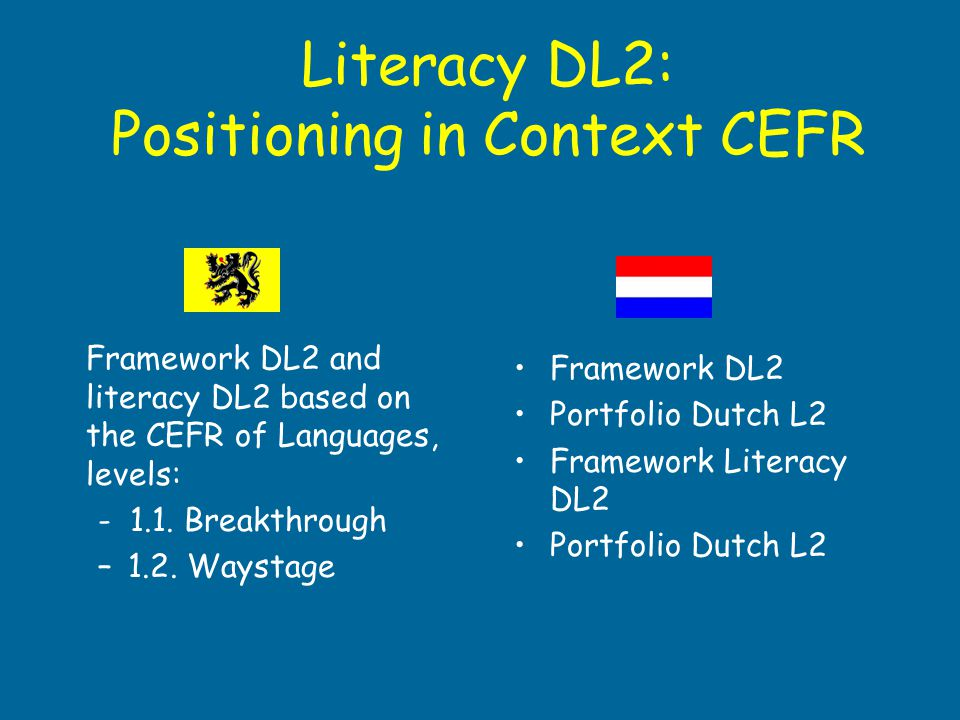 Literacy DL2: Positioning in Context CEFR