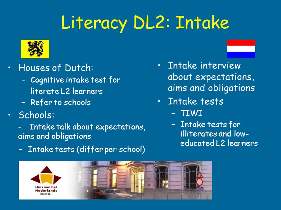 Literacy DL2: Intake Intake interview about expectations, aims and obligations. Intake tests. TIWI.