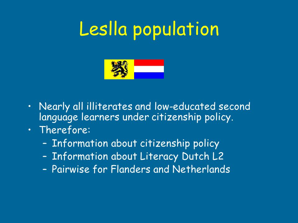 Leslla population Nearly all illiterates and low-educated second language learners under citizenship policy.