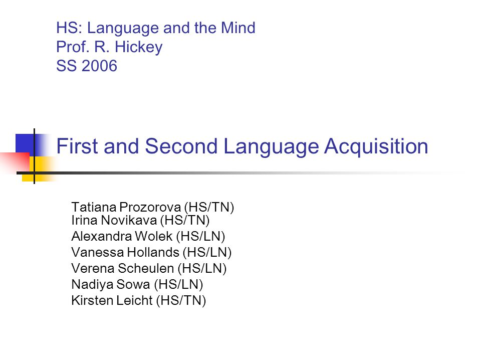 HS: Language and the Mind. Prof. R. Hickey. SS 2006