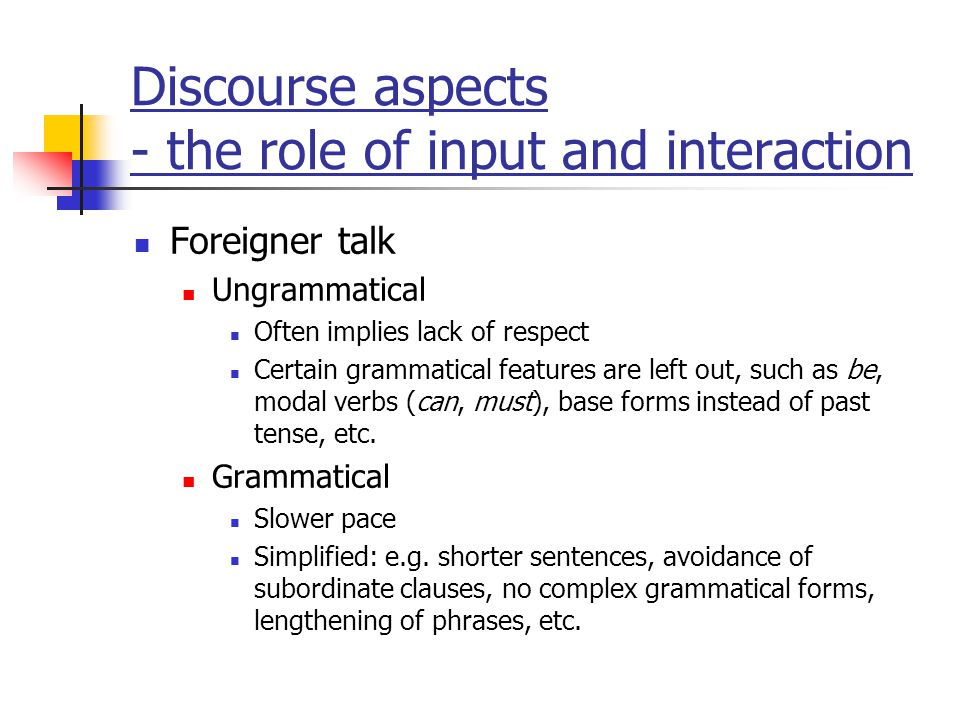 Discourse aspects - the role of input and interaction