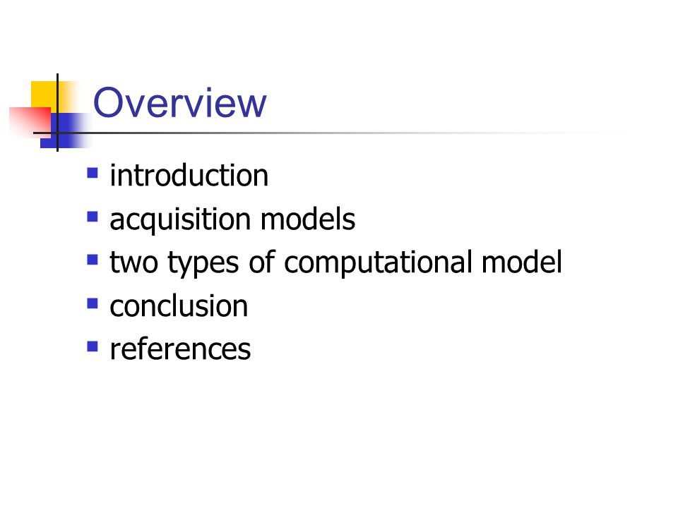 Overview introduction acquisition models