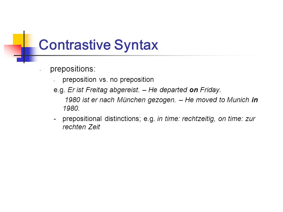 Contrastive Syntax prepositions: preposition vs. no preposition