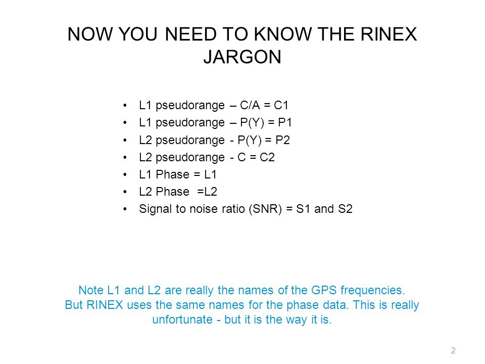 NOW YOU NEED TO KNOW THE RINEX JARGON
