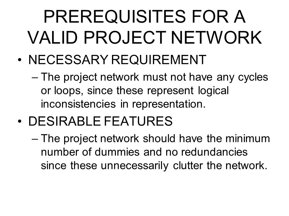 PREREQUISITES FOR A VALID PROJECT NETWORK