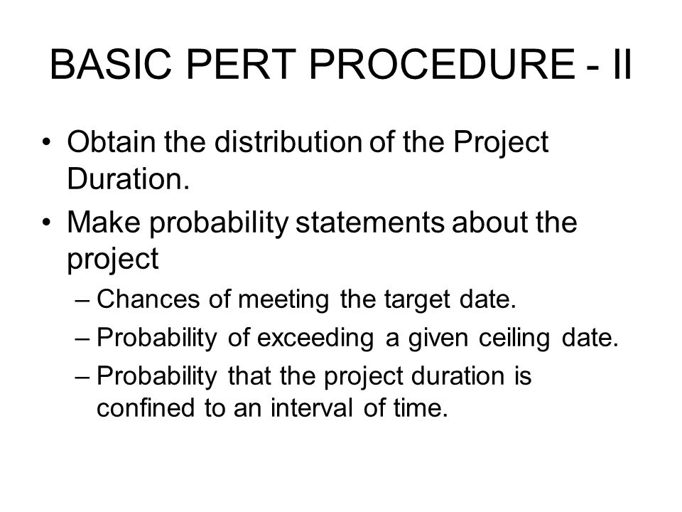 BASIC PERT PROCEDURE - II