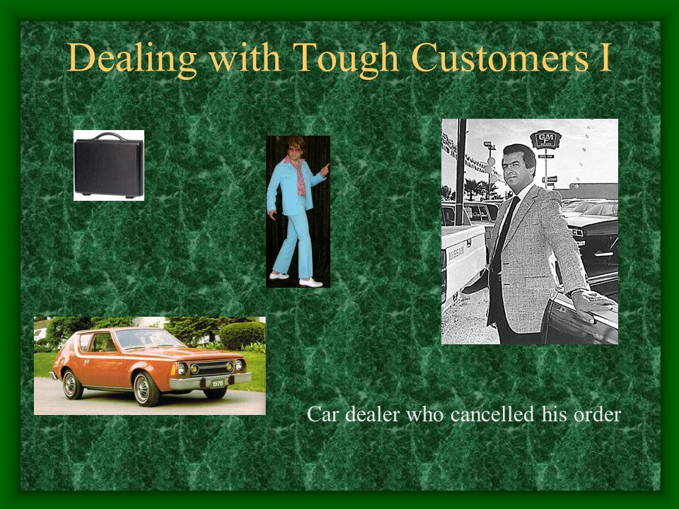 Dealing with Tough Customers I