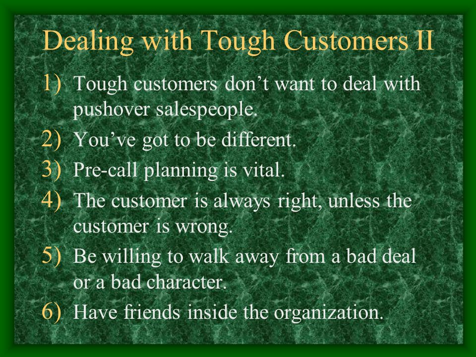 Dealing with Tough Customers II