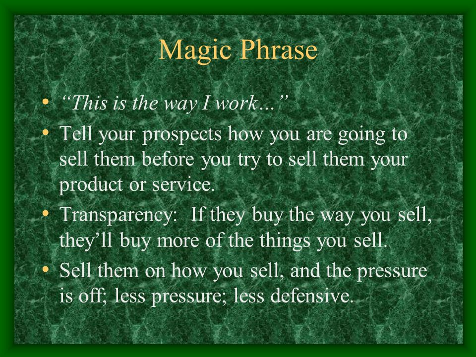 Magic Phrase This is the way I work…