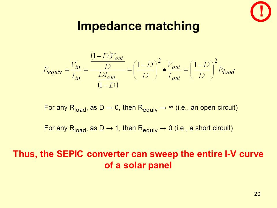 ! Impedance matching. For any Rload, as D → 0, then Requiv → ∞ (i.e., an open circuit)
