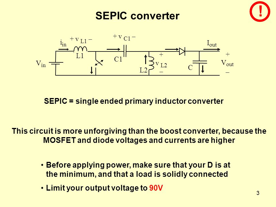! SEPIC converter SEPIC = single ended primary inductor converter