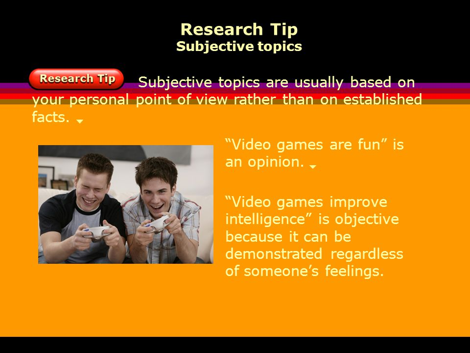 Research Tip Subjective topics