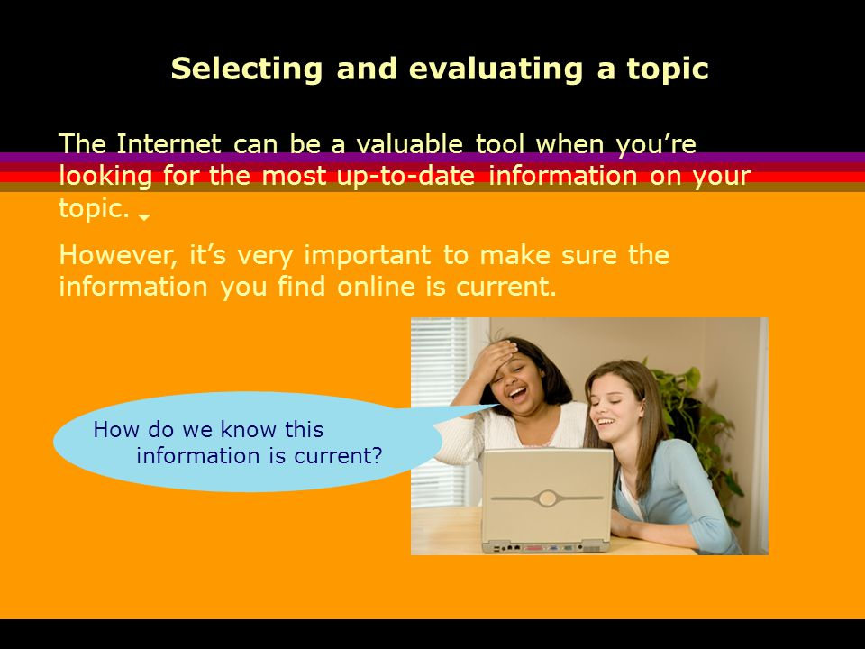 Selecting and evaluating a topic