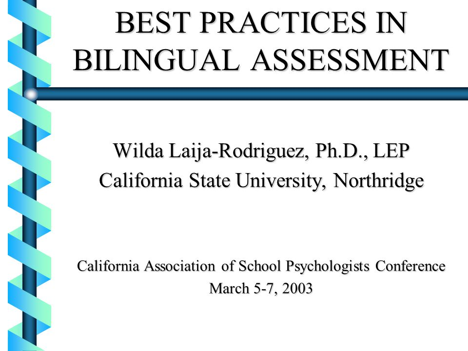BEST PRACTICES IN BILINGUAL ASSESSMENT
