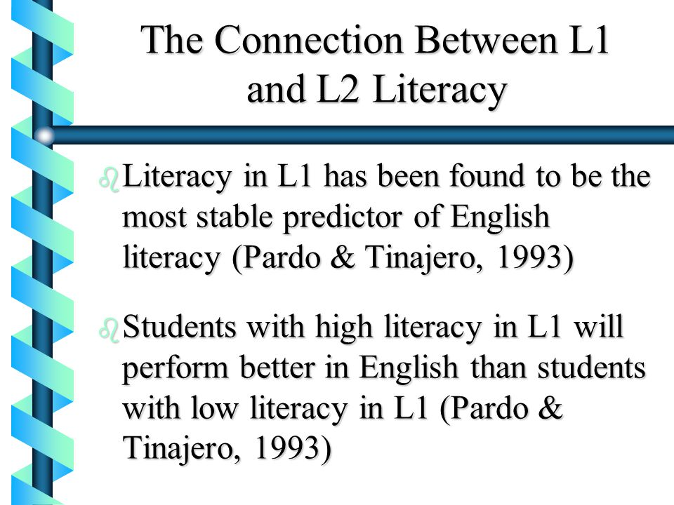 The Connection Between L1 and L2 Literacy