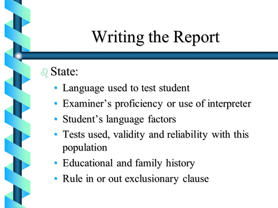 Writing the Report State: Language used to test student