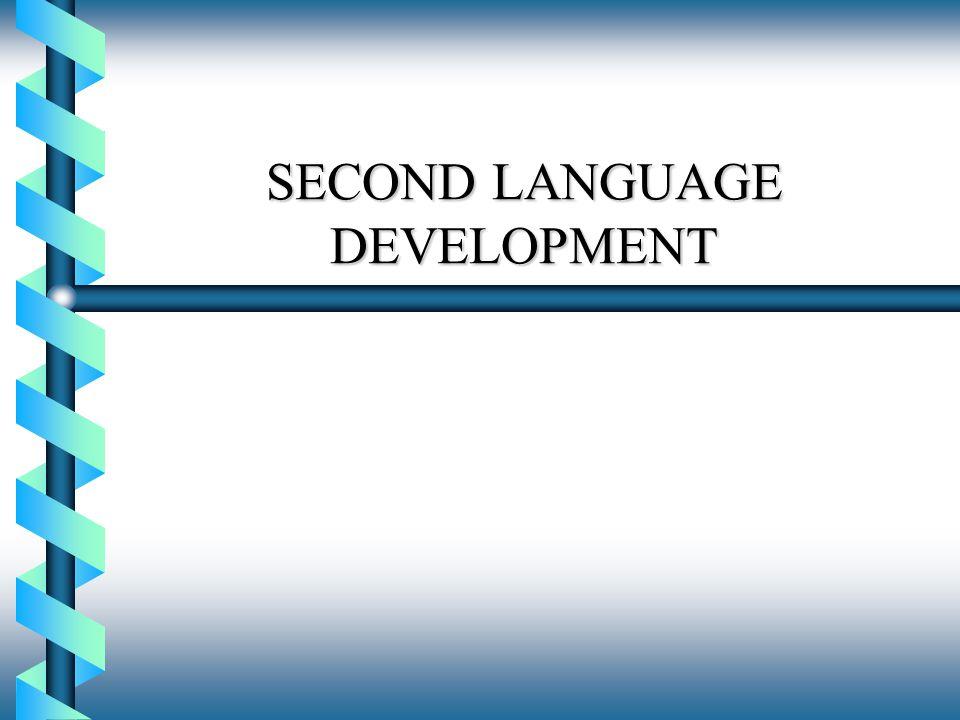 SECOND LANGUAGE DEVELOPMENT