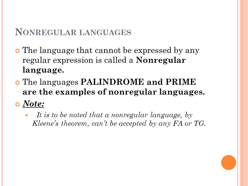 Nonregular languages The language that cannot be expressed by any regular expression is called a Nonregular language.