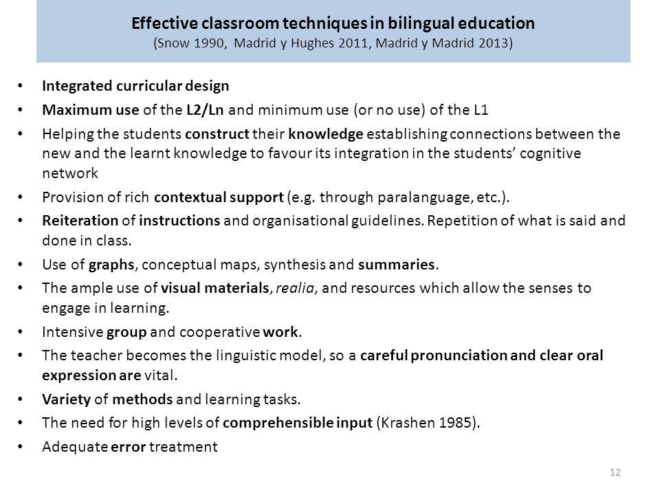 Effective classroom techniques in bilingual education (Snow 1990, Madrid y Hughes 2011, Madrid y Madrid 2013)