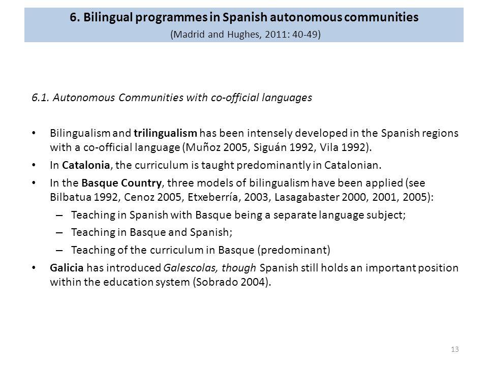 6. Bilingual programmes in Spanish autonomous communities (Madrid and Hughes, 2011: 40-49)