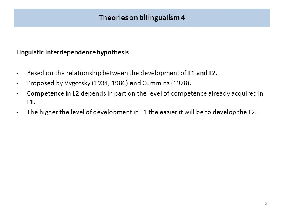 Theories on bilingualism 4