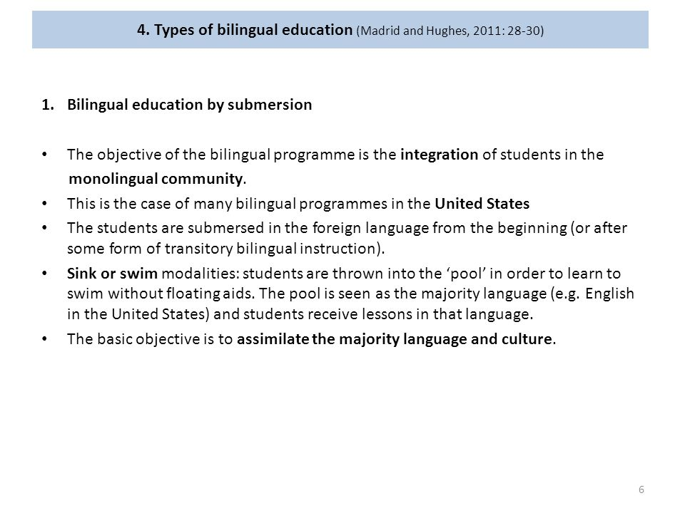 4. Types of bilingual education (Madrid and Hughes, 2011: 28-30)