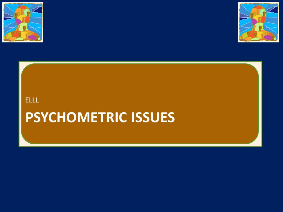 ELLL Psychometric Issues