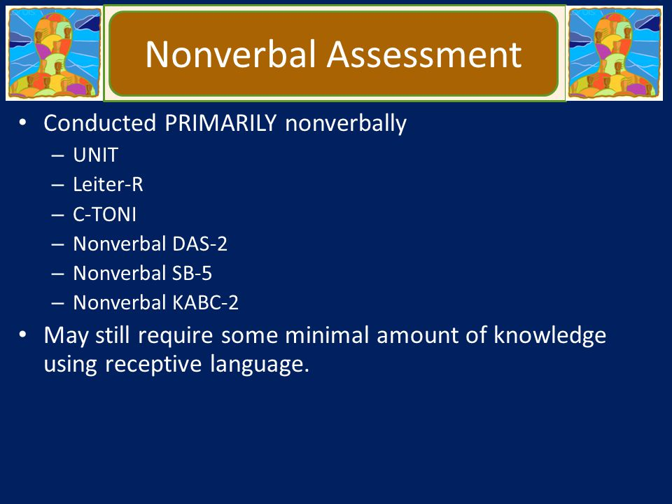 Nonverbal Assessment Conducted PRIMARILY nonverbally