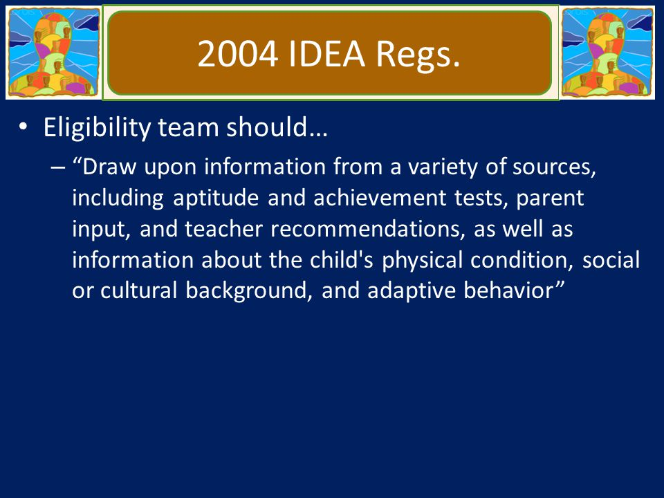2004 IDEA Regs. Eligibility team should…