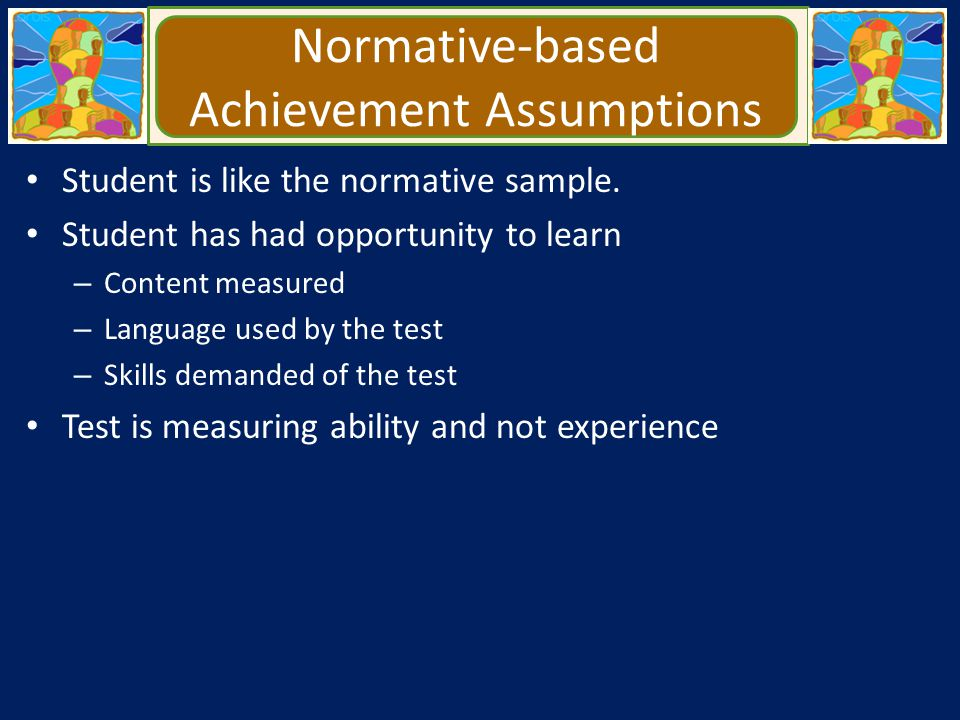 Normative-based Achievement Assumptions