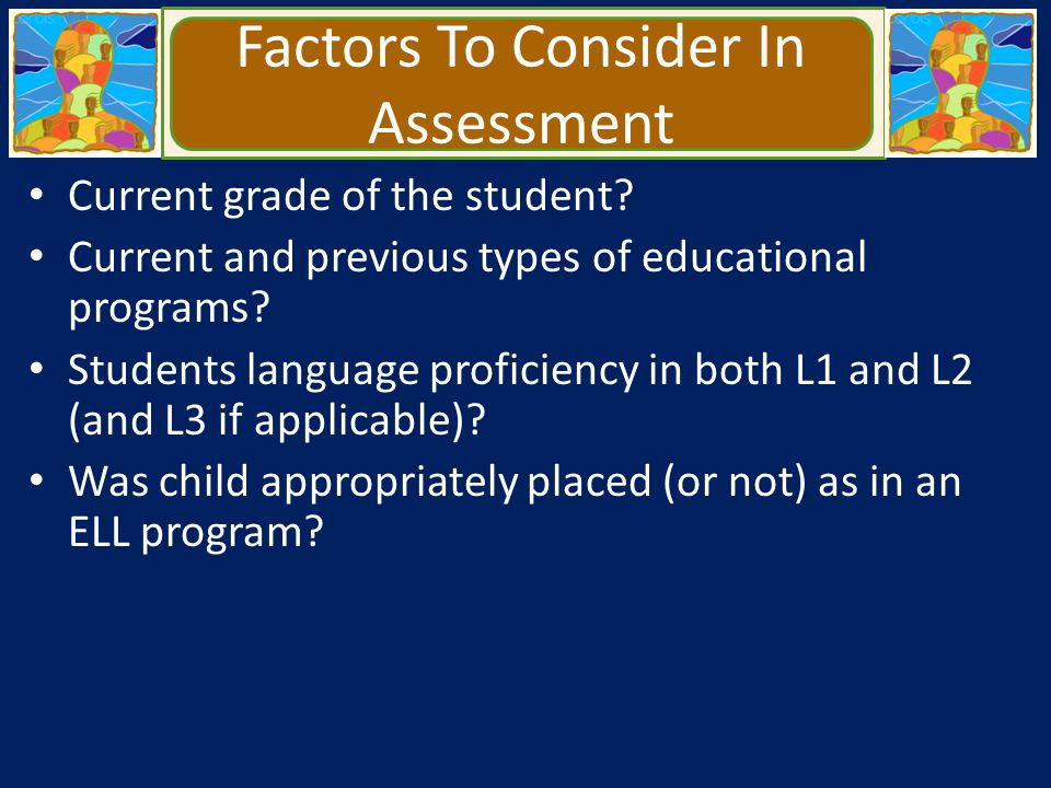 Factors To Consider In Assessment