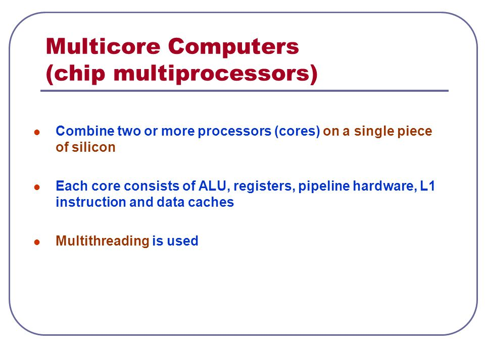 Multicore Computers (chip multiprocessors)