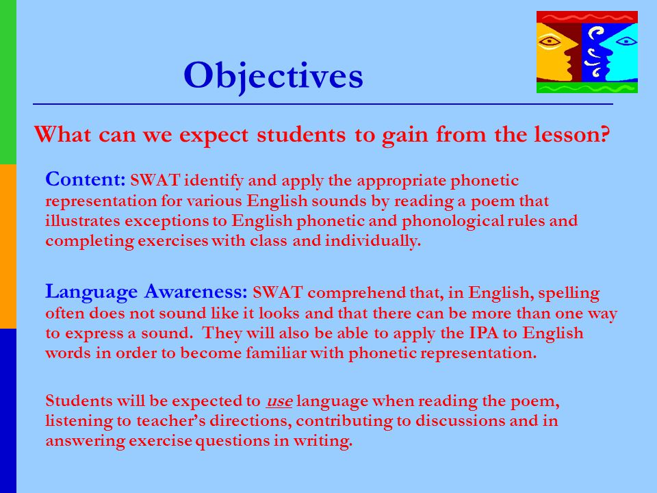 Objectives What can we expect students to gain from the lesson