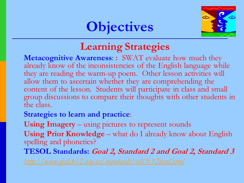 Objectives Learning Strategies Strategies to learn and practice: