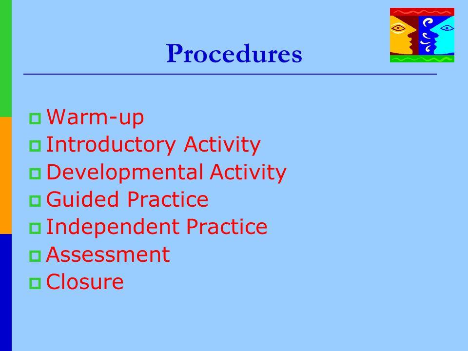 Procedures Warm-up Introductory Activity Developmental Activity