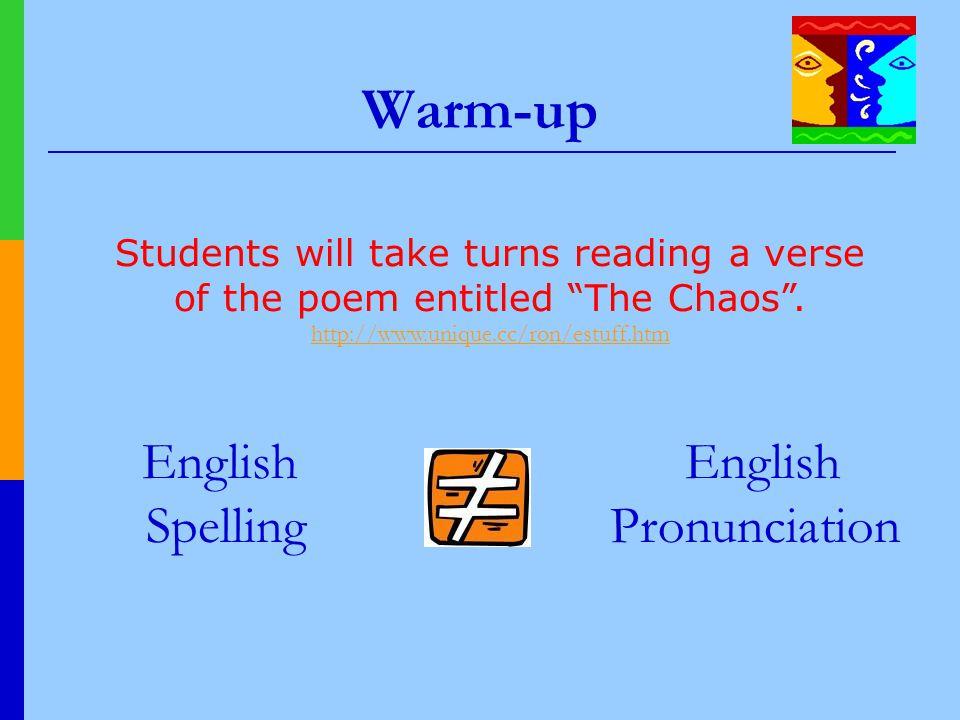 Warm-up English Spelling English Pronunciation