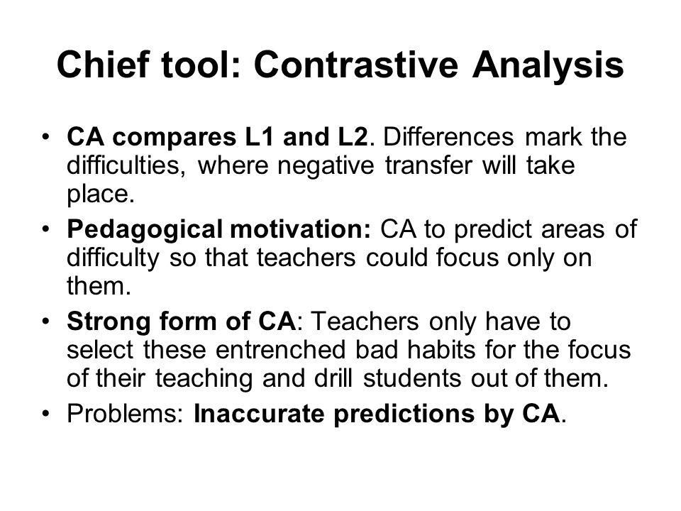 Chief tool: Contrastive Analysis