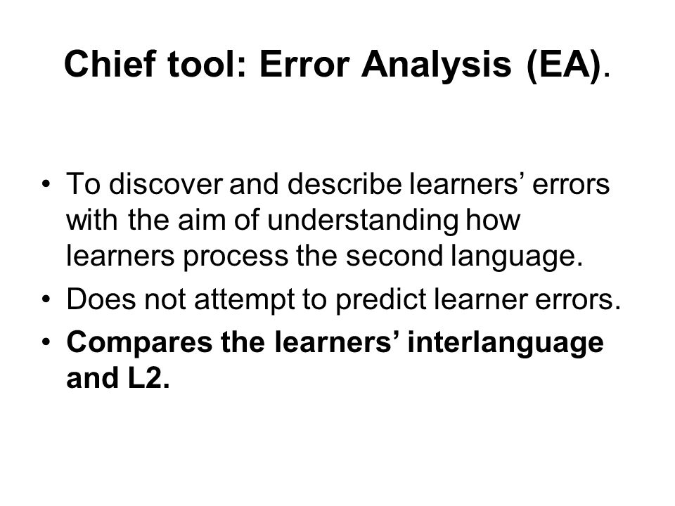 Chief tool: Error Analysis (EA).