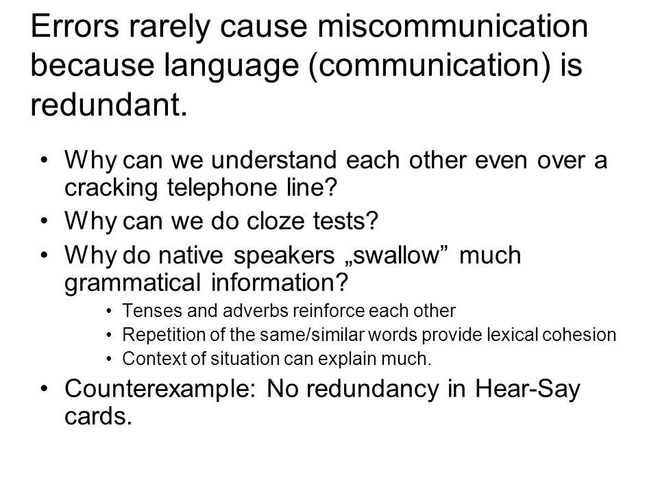 Errors rarely cause miscommunication because language (communication) is redundant.