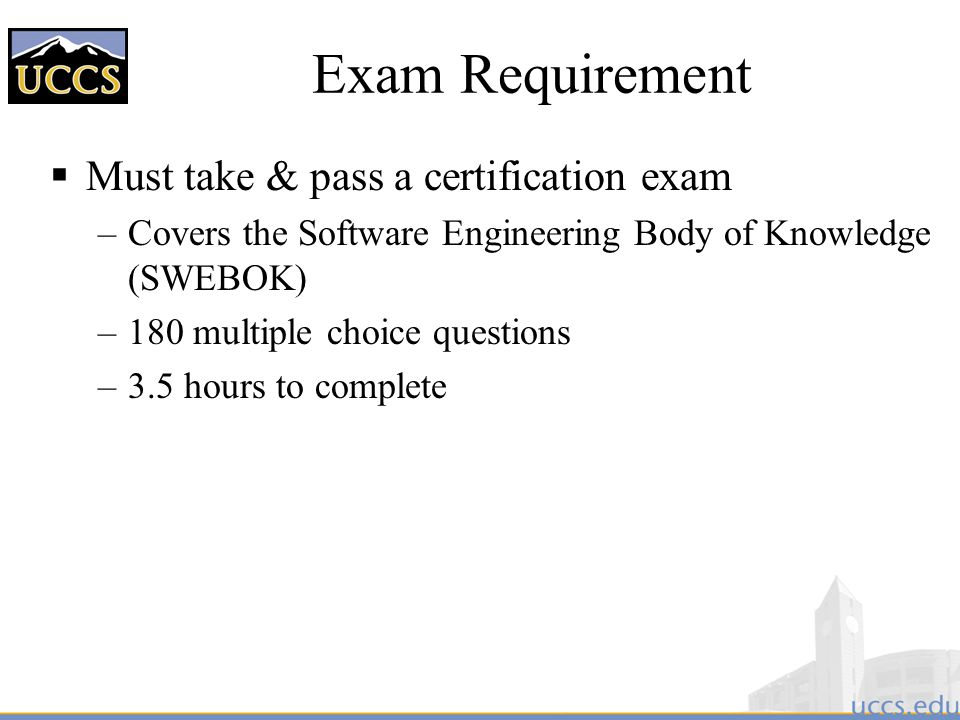 Exam Requirement Must take & pass a certification exam