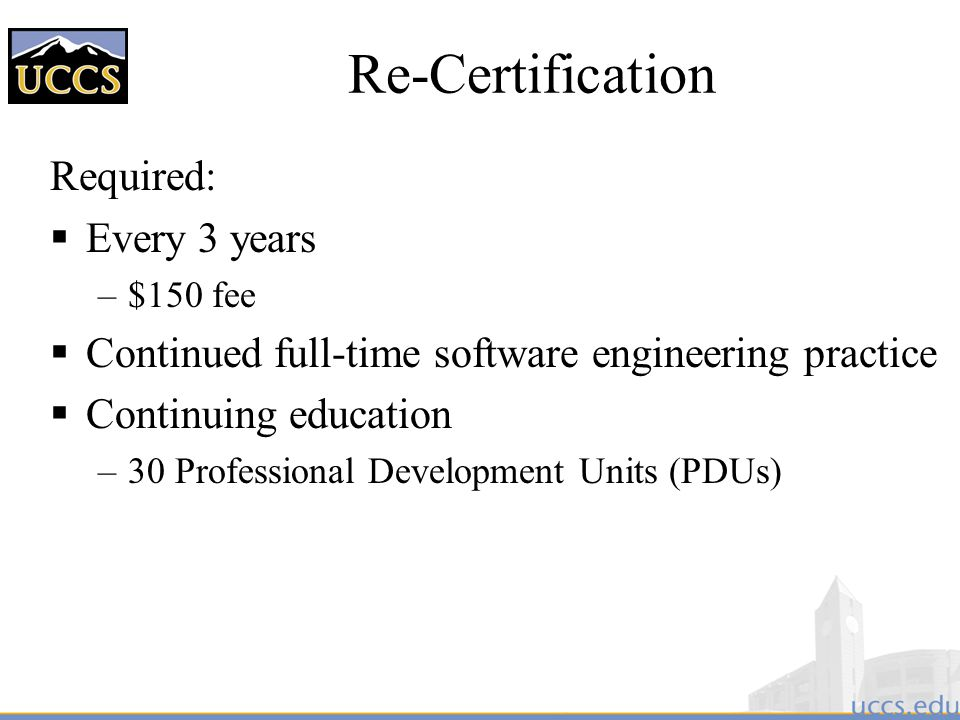 Re-Certification Required: Every 3 years