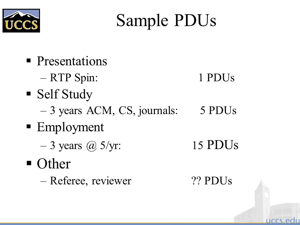 Sample PDUs Other Presentations Self Study Employment RTP Spin: 1 PDUs
