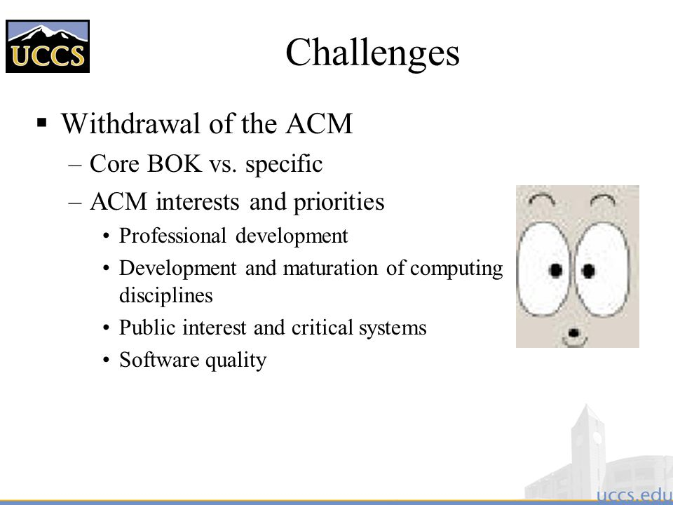 Challenges Withdrawal of the ACM Core BOK vs. specific